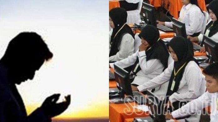 Berikut Doa Menghadapi Tes CPNS dan Amalan yang Bisa Dikerjakan Agar Lulus Seleksi CPNS