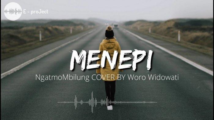 Chord Gitar Menepi Ngatmombilung, Aneka Video Cover Woro Widowati, Guyon Waton hingga Angga Chandra