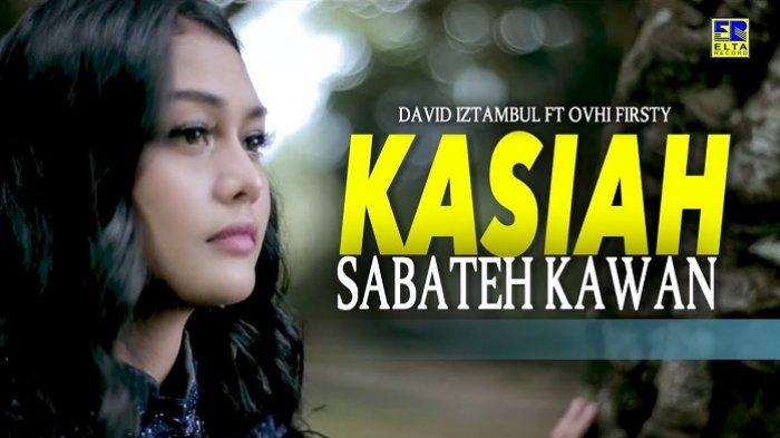 Chord Kasiah Sabateh Kawan - David Iztambul feat Ovhi Firsty, Lirik: Harok Baganti Seso