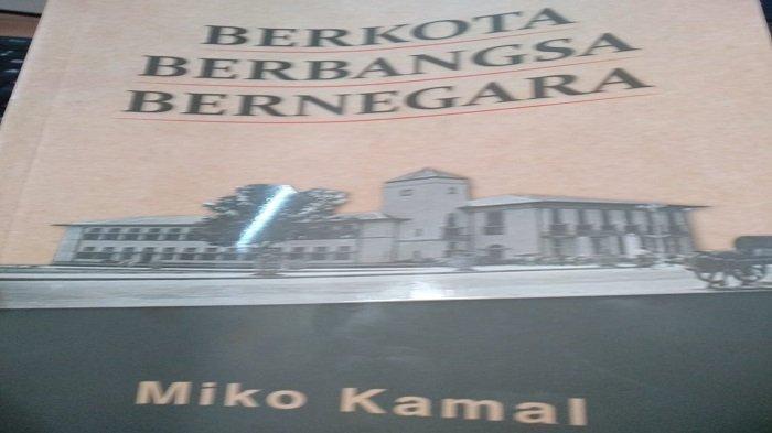 Bedah Buku: Berkota Berbangsa Bernegara, Catatan Pemikiran Miko Kamal untuk Kota Padang