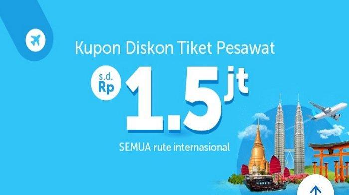 Promo Kupon Diskon Tiket Pesawat Traveloka Rute Penerbangan Internasional Hingga Rp 1,5 Juta