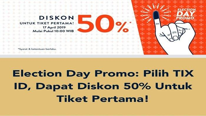Promo Pemilu 2019, TIX ID Diskon 50 Persen, Buruan Baca Cara dan Persyaratannya !