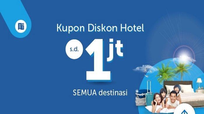 Kabar Gembira Hari Ini Promo Diskon Hotel Hingga Rp 1 Juta dari Traveloka App
