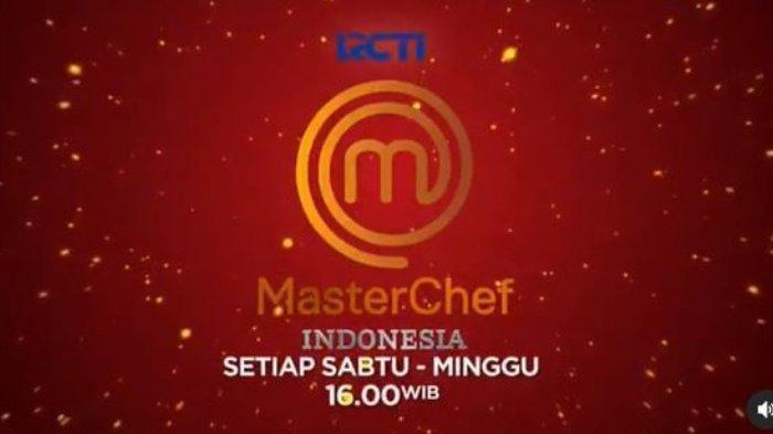 Jadwal Acara TV Hari Ini, Ada MasterChef Indonesia di RCTI Pukul 16.00 WIB