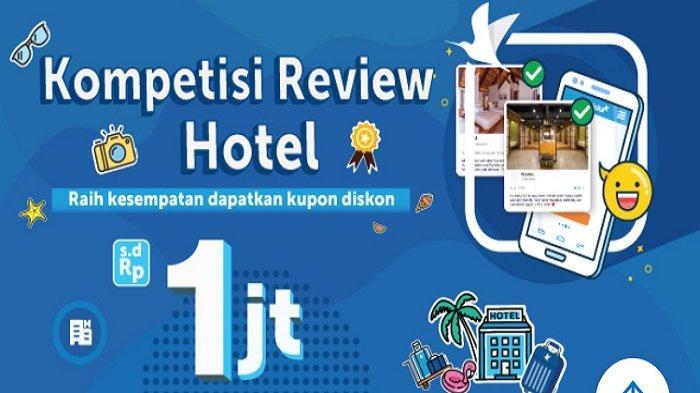 Kompetisi Review Hotel Raih Kupon Hadiah Hingga Rp 1 Juta dari Traveloka