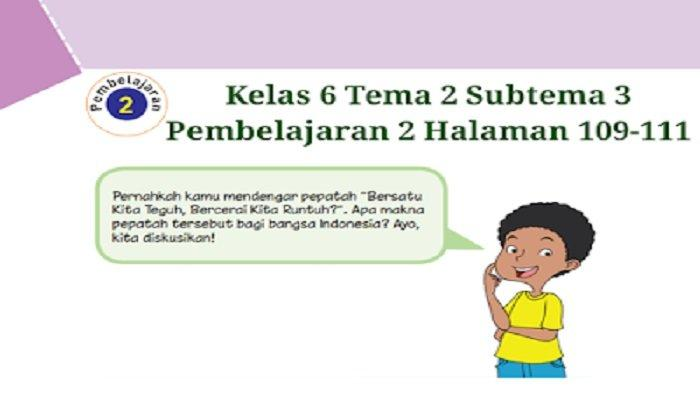 Kunci Jawaban Buku Tematik Tema 2 Kelas 6 Sd Halaman 109 110 111 Subtema 3 Bersatu Kita Teguh Tribun Padang