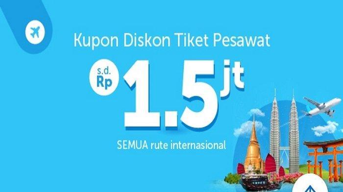 Promo Kupon Diskon Tiket Pesawat Rute Penerbangan Internasional Hingga Rp 1,5 Juta