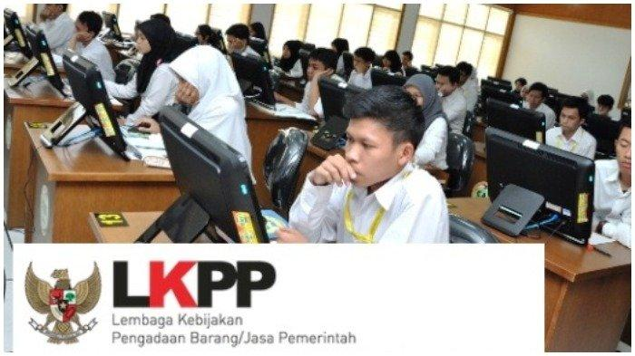 LKPP RI Buka Lowongan Kerja untuk Banyak Posisi, Cek Syarat dan Cara Daftarnya