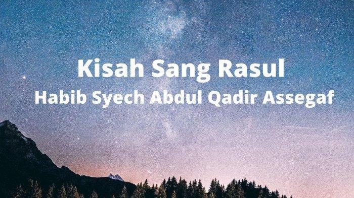 Lirik Lagu Abdullah Nama Ayahnya, Kisah Sang Rasul - Habib Syech Abdul Qadir Assegaf