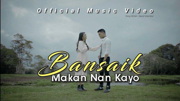 Chord Lagu Minang Bansaik Makan Nan Kayo - David Iztambul feat Ovhi Firsty