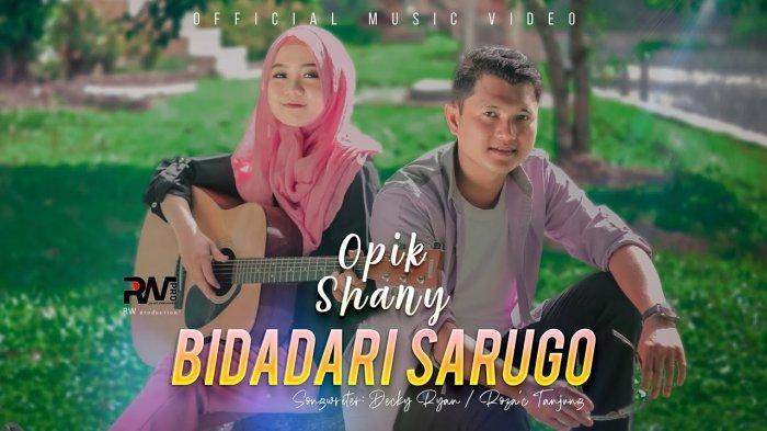 Lirik Lagu Minang Bidadari Sarugo - Opik feat Shany: Adiak Tulang Rusuk Denai Ko