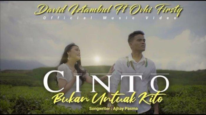 Lirik Lagu Minang Cinto Bukan untuak Kito - David Iztambul feat Ovhi Firsty