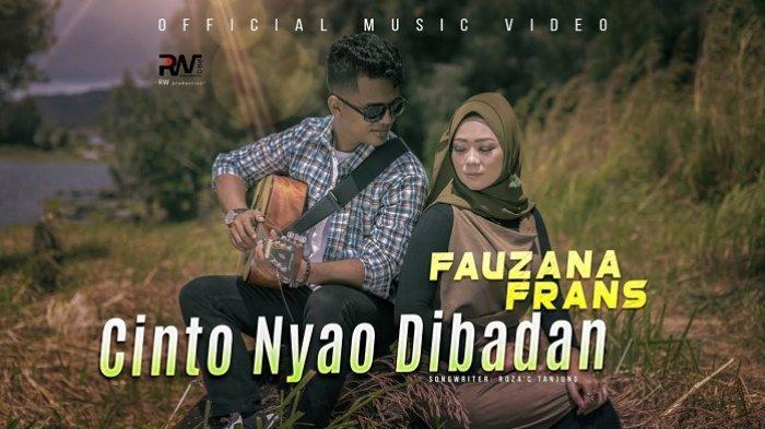 Lirik Lagu Minang Cinto Nyao di Badan - Fauzana feat Frans: Elok di Kampuang Maadu Untuang