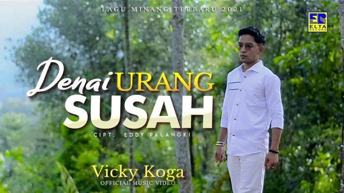 Lirik Lagu Minang Denai Urang Susah - Vicky Koga: Dek Rumik Denai Batenggang