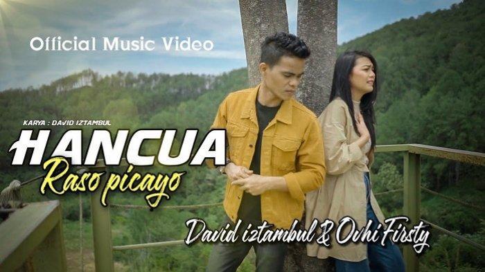Lirik Lagu Minang Hancua Raso Picayo - David Iztambul feat Ovhi Firsty