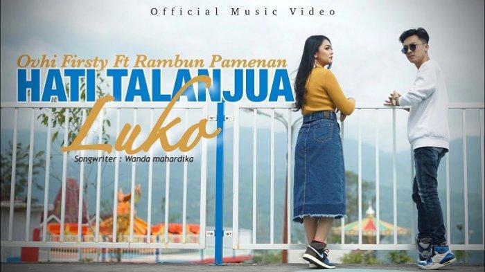 Lirik Lagu Minang Hati Talanjua Luko - Rambun Pamenan feat Ovhi Firsty