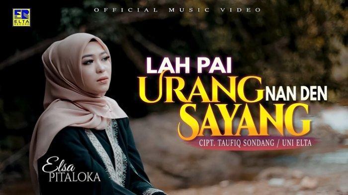 Lirik Lagu Minang Lah Pai Urang Nan Den Sayang - Elsa Pitaloka