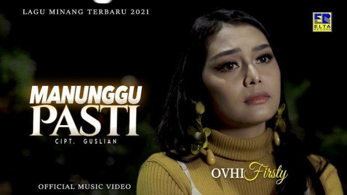 Lirik Lagu Minang Manunggu Pasti - Ovhi Firsty: Babulan Tahun Baganti