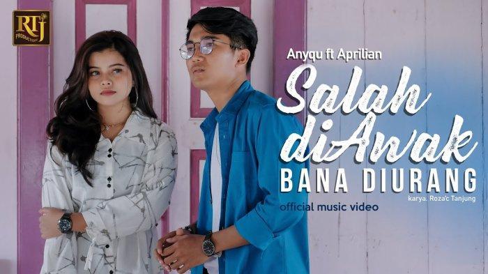 Lirik Lagu Minang Salah di Awak Bana di Urang - Anyqu feat Aprilian
