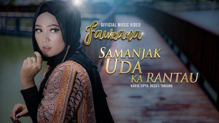 Lirik Lagu Minang Samanjak Uda Ka Rantau - Fauzana: Sadiah Sadiah di Hati Nan Ko