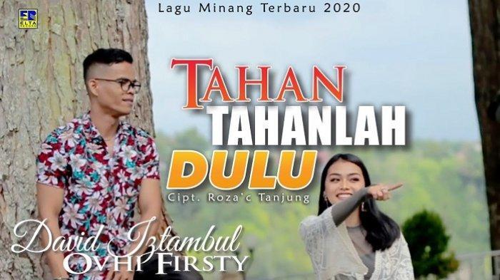 Chord Lagu Minang Tahan-tahanlah Dulu - David Iztambul feat Ovhi Firsty
