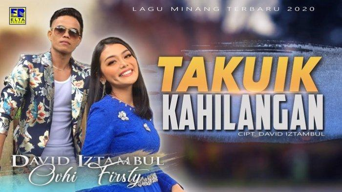 Chord Lagu Minang Takuik Kahilangan - David Iztambul feat Ovhi Firsty