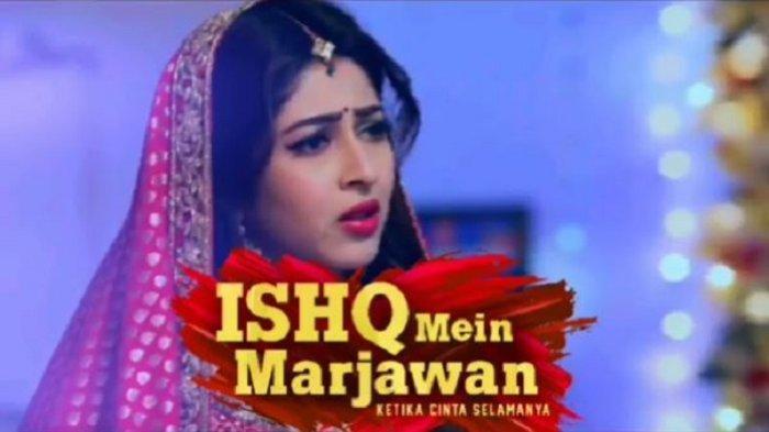 Netra Ungkap Rahasia, Sinopsis Ishq Mein Marjawan Episode 110 Jumat 8 November 2019 di ANTV