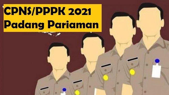 PENGUMUMAN CPNS Padang Pariaman 2021 Pdf: Formasi CPNS & PPPK, Syarat, Tahapan hingga Jadwal Seleksi