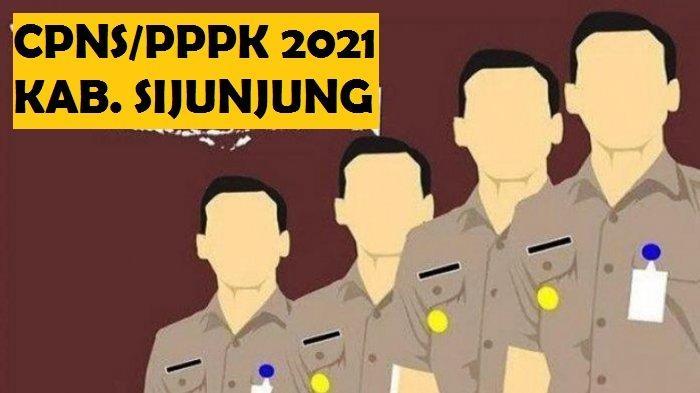 PENGUMUMAN CPNS Sijunjung 2021 Pdf: Formasi CPNS & PPPK, Syarat, Tahapan hingga Jadwal Seleksi