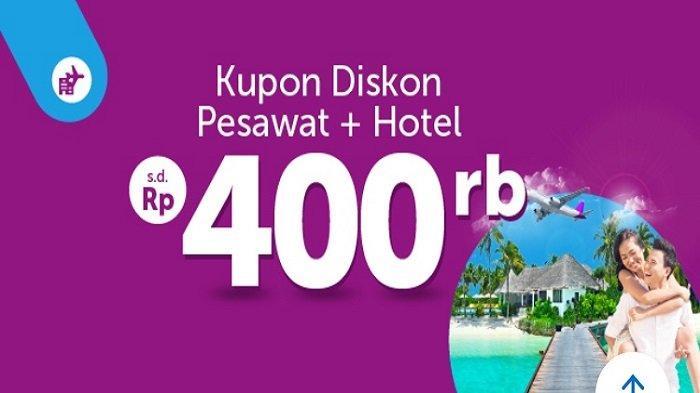 Promo Diskon Hotel + Pesawat dari Traveloka App Hingga Rp 400 Ribu ke Seluruh Destinasi Domestik