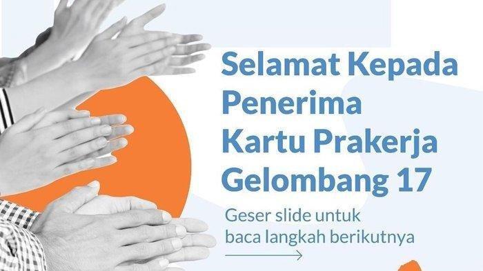 Selamat Ikut Pelatihan, Cek Hasil Seleksi Kartu Prakerja Gelombang 17 di www.prakerja.go.id