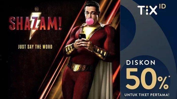 PROMO TIX.ID, Diskon 50 Persen Tiket Nonton Film Shazam, Berlaku di Seluruh Bioskop XXI