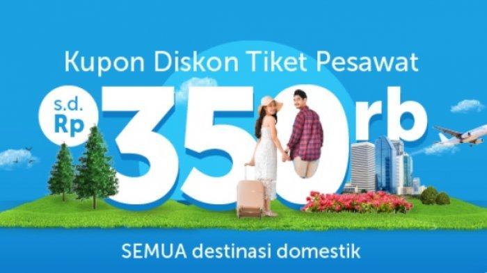 Promo Kupon Diskon Tiket Pesawat Seluruh Rute Domestik Hingga Rp 350 Ribu Berlaku Sampai Besok