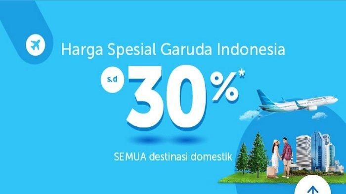 PROMO SPESIAL dari Garuda Indonesia Diskon 30 Persen untuk Semua Destinasi Domestik