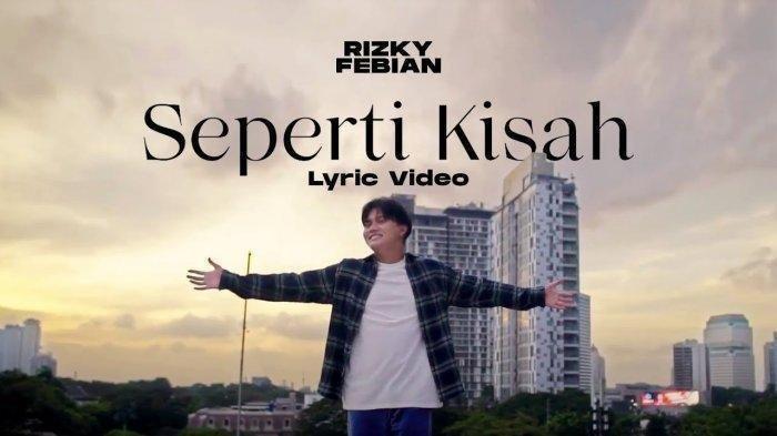 Chord Gitar Lagu Seperti Kisah - Rizky Febian: Video Klip Telah Disaksikan 3,7 Juta Kali