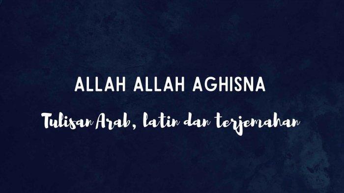 Lirik Sholawat Allah Allah Aghisna yang Viral di Media Sosial Disertai Terjemahan Bahasa Indonesia