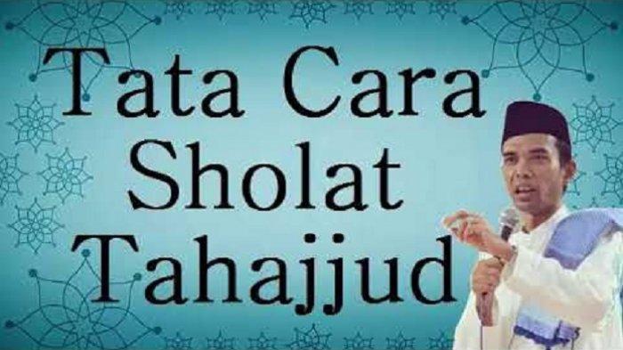 Tata Cara dan Bacaan Niat Sholat Tahajud, Ustaz Abdul Somad Jelaskan Waktu Paling Baik Menunaikan