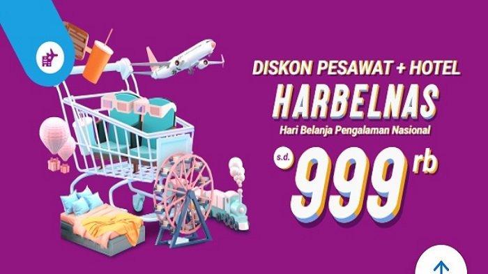 HALBELNAS dari Traveloka Dapatkan Diskon Hingga Rp 999 ribu untuk Paket Pesawat Plus Hotel