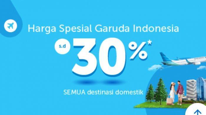 PROMO Harga Spesial dari Garuda Indonesia Diskon 30 Persen untuk Semua Destinasi Domestik
