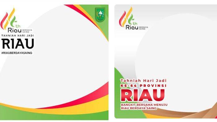 Twibbon Hari Jadi ke-64 Provinsi Riau 9 Agustus 2021, Pilih Frame Foto yang Bisa Langsung Diunggah