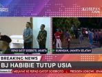 live-streaming-bj-habibie-meninggal-dunia-laporan-langsung-di-kompas-tv.jpg