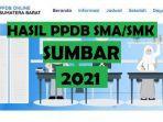 pengumuman-hasil-ppdb-smasmk-sumbar-2021-di-ppdbsumbarprovgoid.jpg