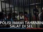 video-viral-polisi-imami-tahanan-salat-di-sel-polres-padang-pariaman-netizen-suaranya-merdu.jpg