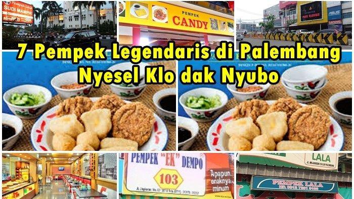 7 Pempek Legendaris Lezat dengan Cuko Nendang di Kota Palembang, Berikut Alamat dan Nomor Kontaknya