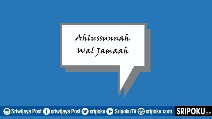 Apa Arti Ahlussunnah Wal Jamaah yang Dikatakan Nabi Satu-satunya Golongan yang Selamat? Ini Artinya