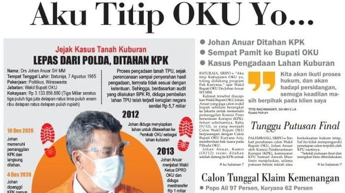 Ditahan KPK Kasus Lahan Kuburan, Johan Anuar: Aku Titip OKU Yo