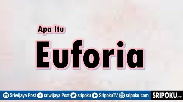 Arti Euforia, Kata yang Viral Usai Oki Setiana Dewi Beri Pesan Ke Ria Ricis