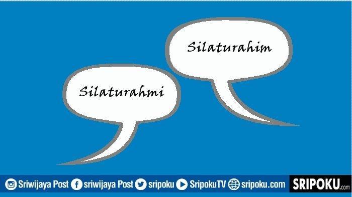 Arti Kata Silaturahmi dan Silaturahim Ternyata Punya Perbedaan Makna, Coba Tebak Mana yang Benar?