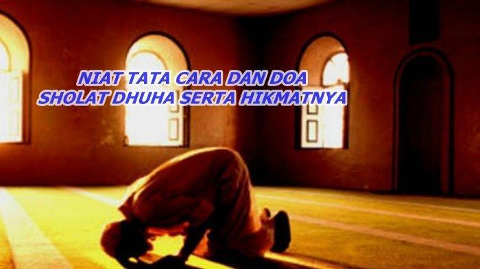 Bacaaan Niat Tata Cara dan Doa Sholat Dhuha Arab dan Latin saat Ramadhan, Ampuh Buka Pintu Rezeki