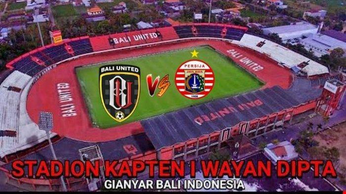 SEDANG BERLANGSUNG! Link Live Streaming Bali United vs Persija Jakarta Shopee Liga 1, Tonton di HP